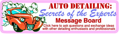 Auto Detailing: Secrets of the Experts message board